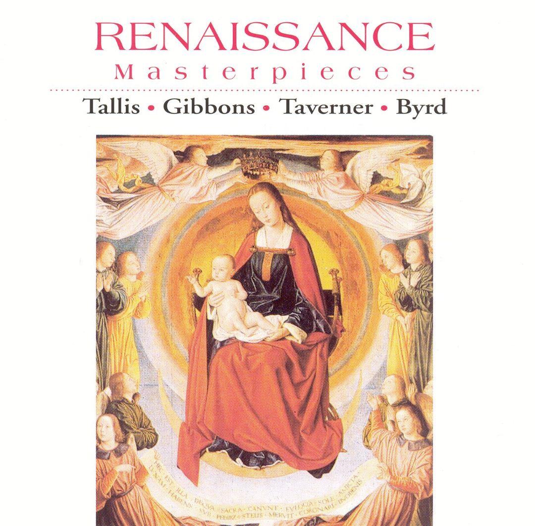 Renaissance Masterpieces: Tallis, Gibbons, Taverner, Byrd