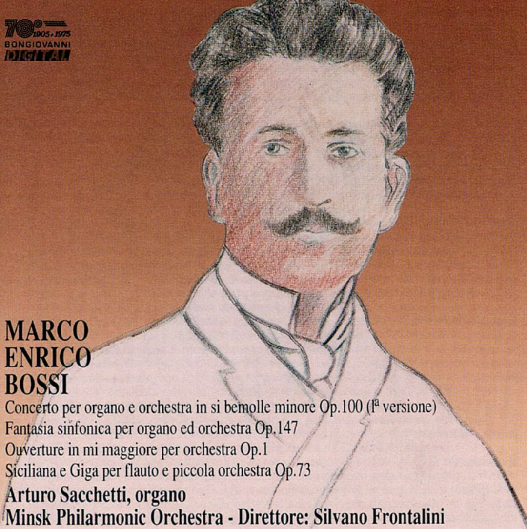 Marco Enrico Bossi: Concerto Op. 100; Fantasia sinfonica Op. 147; Ouverture Op. 1; Siciliana e Giga Op. 73