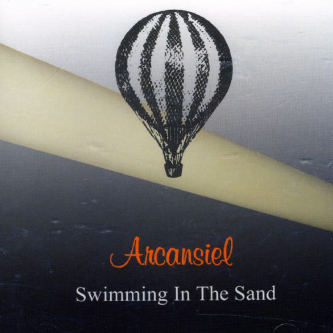 Swimming in the Sand: The Best of Arcansiel (1988-2004)