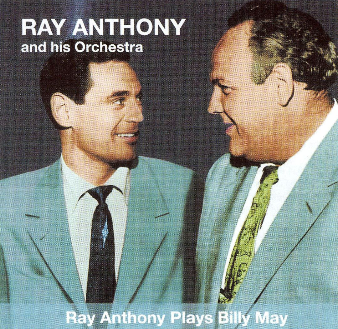 Ray Anthony Plays Billy May