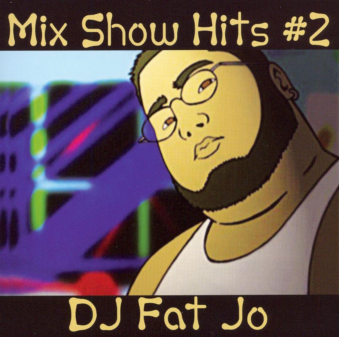 DJ Fat Jo Presents: Mix Show Hits #2