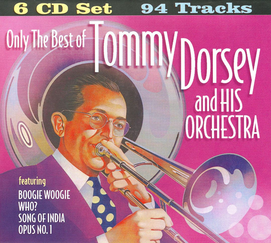 Only The Best of Tommy Dorsey and His Orchestra