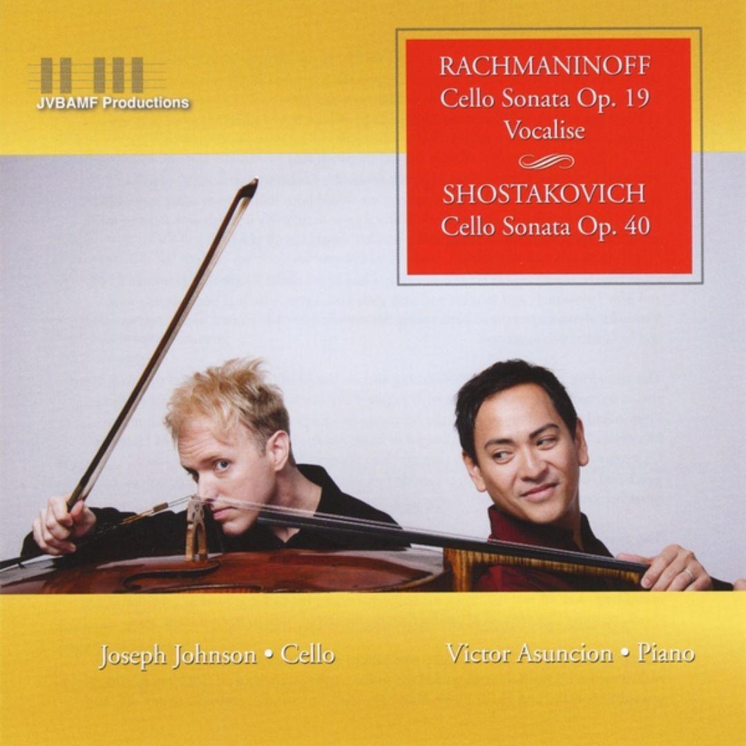 Rachmaninoff: Cello Sonata, Op. 19; Vocalise; Shostakovich: Cello Sonata, Op. 10
