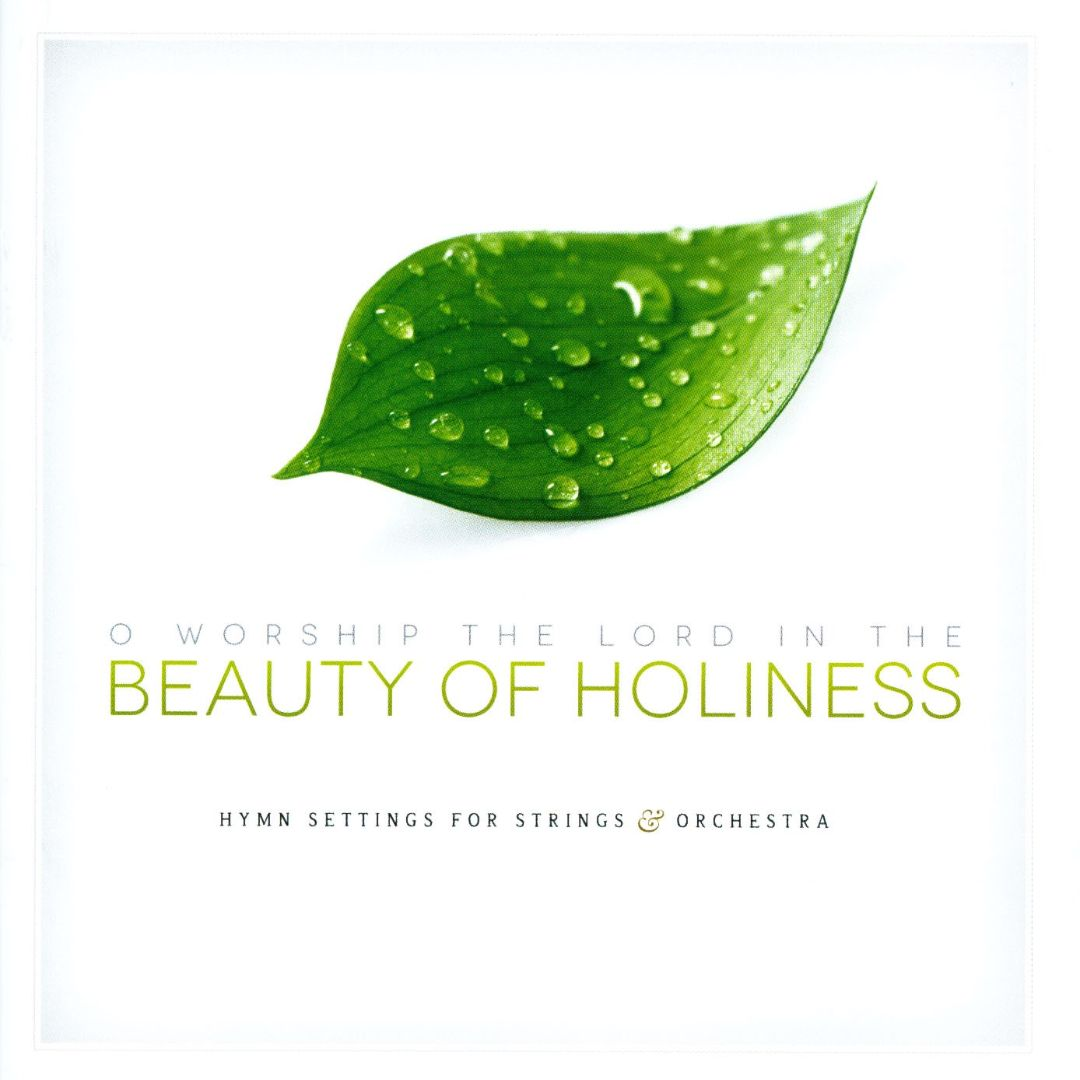 O Worship the Lord in the Beauty of Holiness