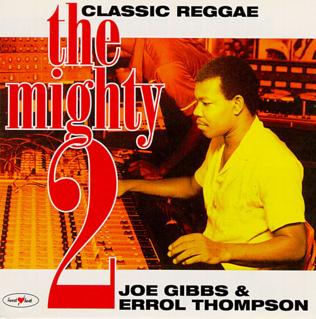 The Mighty Two: Joe Gibbs and Errol Thompson