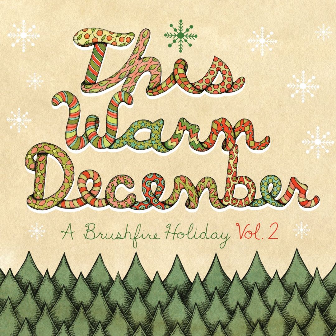 This Warm December: A Brushfire Holiday, Vol. 2