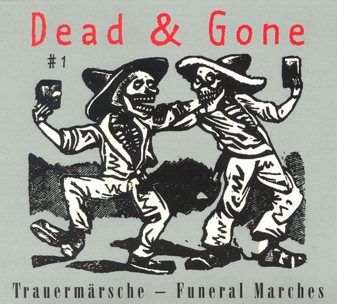 Dead & Gone #1: Trauermärsche - Funeral Marches