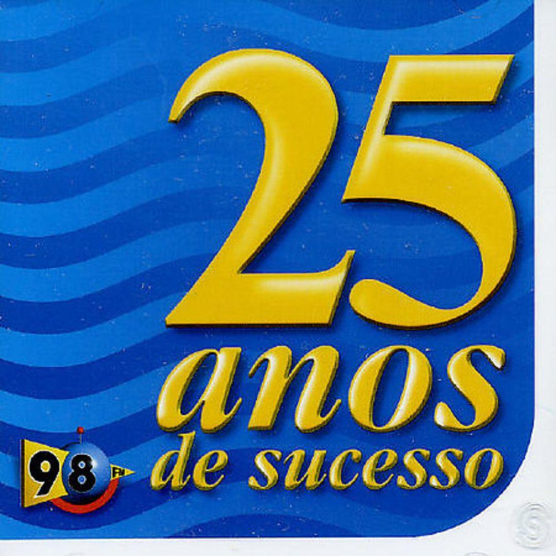98 FM: 25 Anos de Sucesso