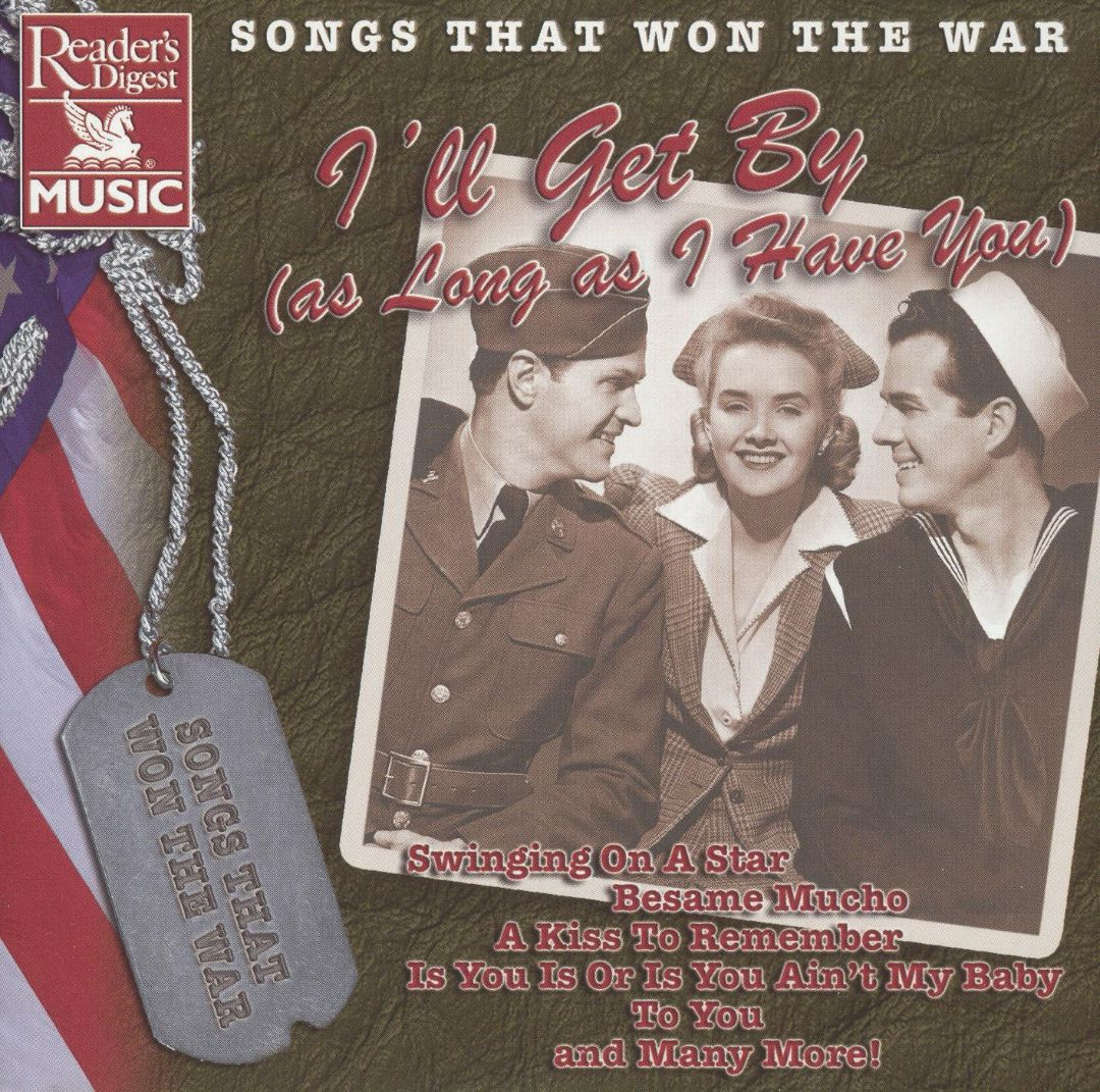 Songs That Won the War: I'll Get By (As Long as I Have You)