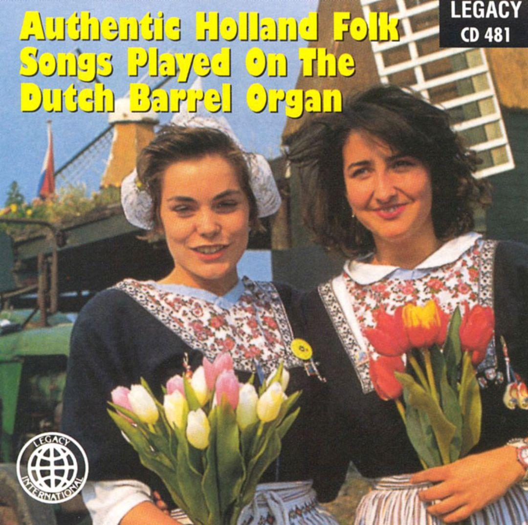 Authentic Holland Folk Songs Played on Dutch Barrel Organ