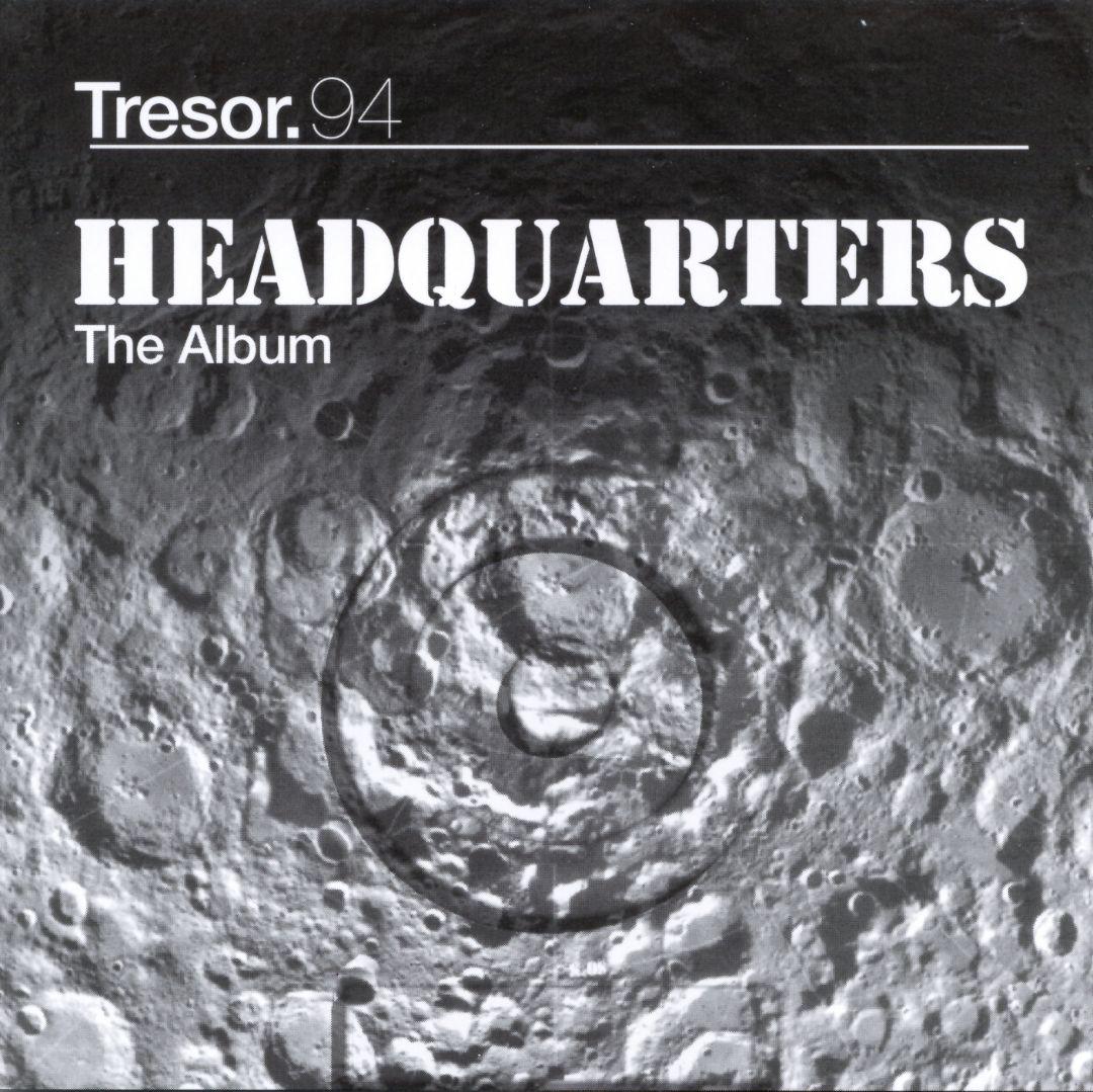 Headquarters: The Album  [Tresor]