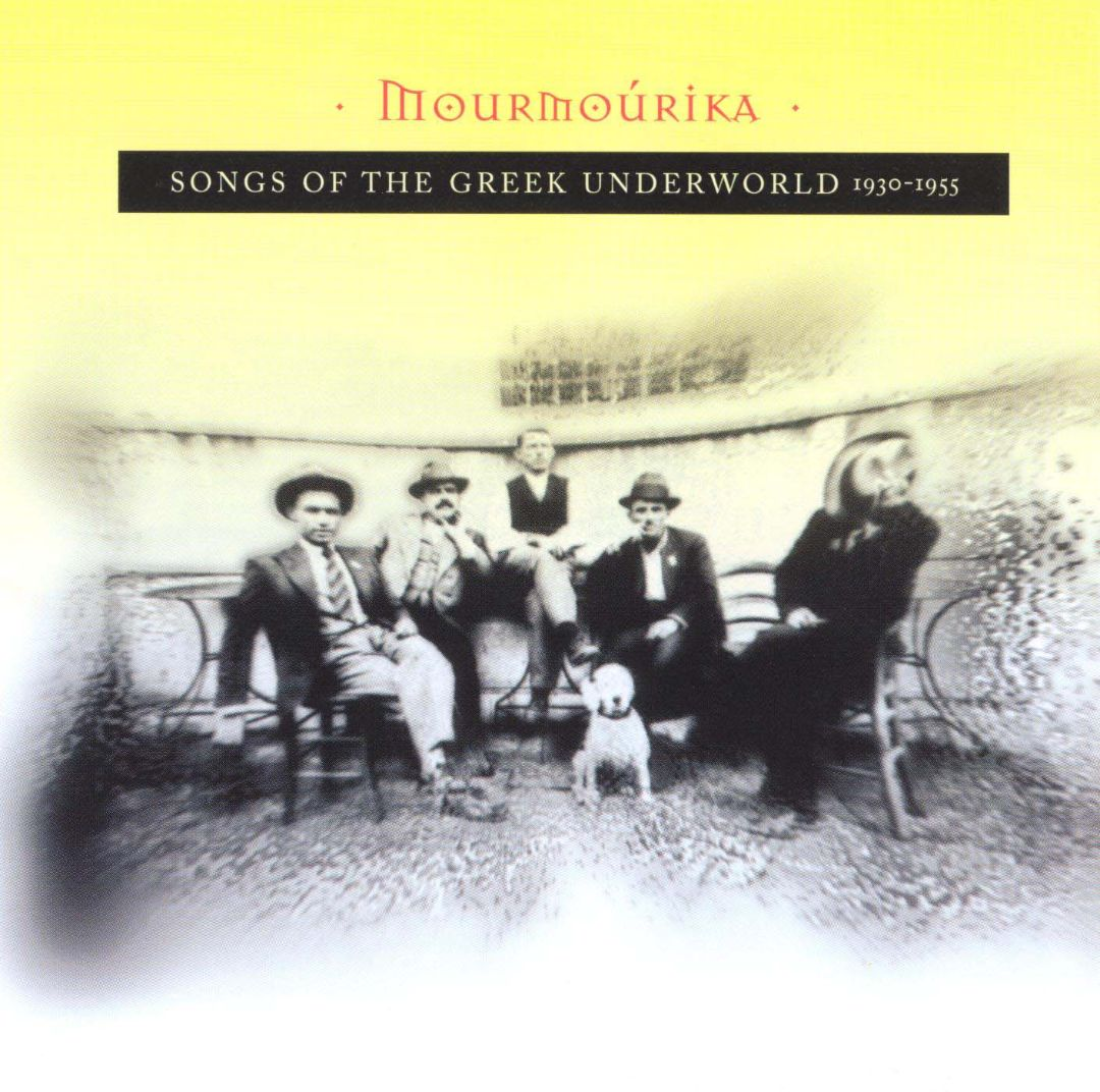 Mourmourika: Songs of Greek Underworld