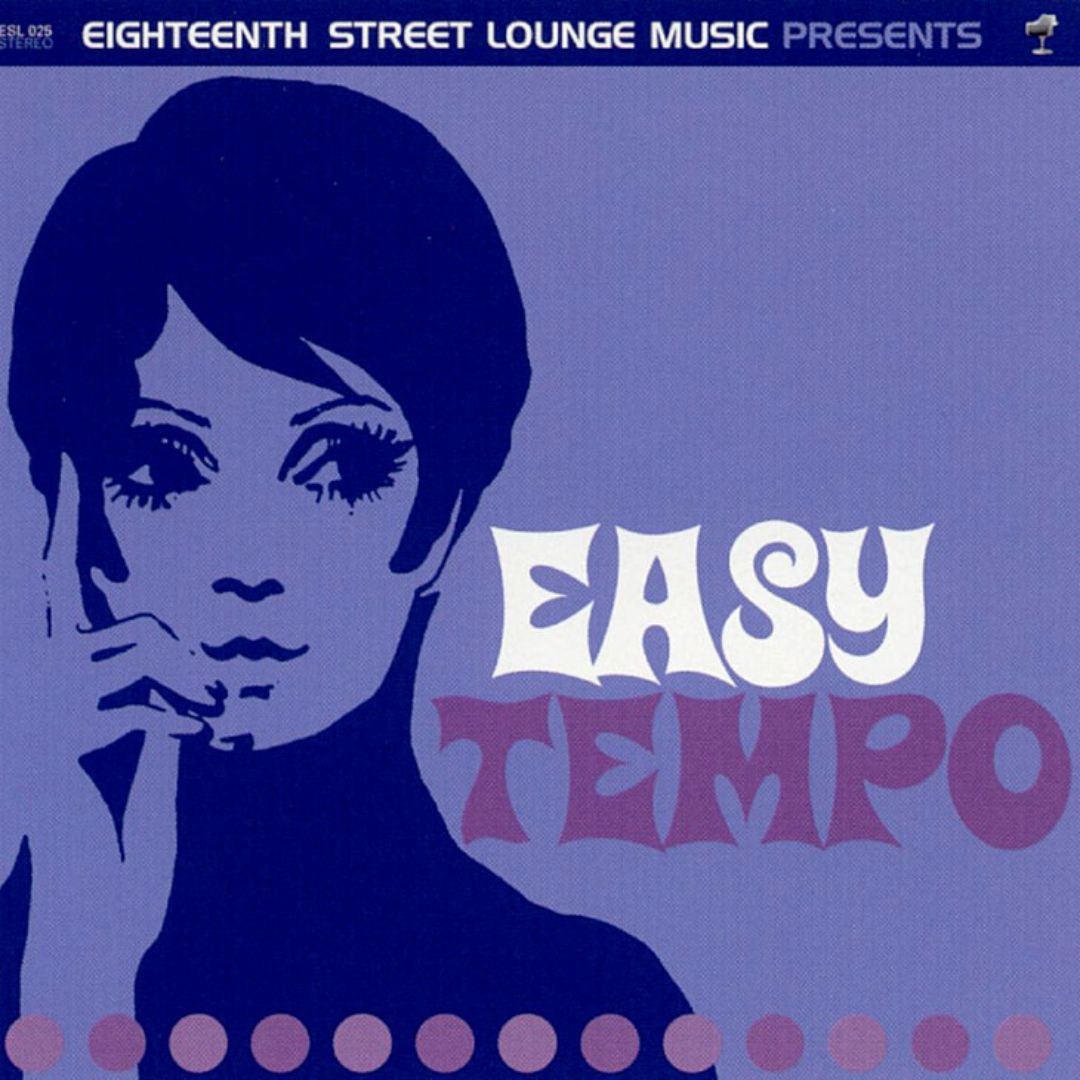 Easy Tempo [Eighteenth Street Lounge Music]