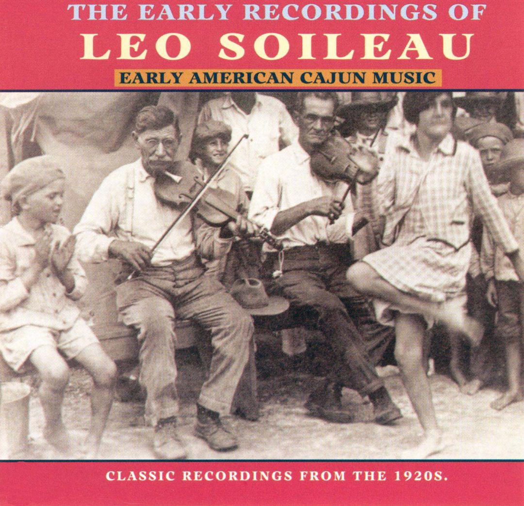 Early American Cajun Music: The Early Recordings of Leo Soileau