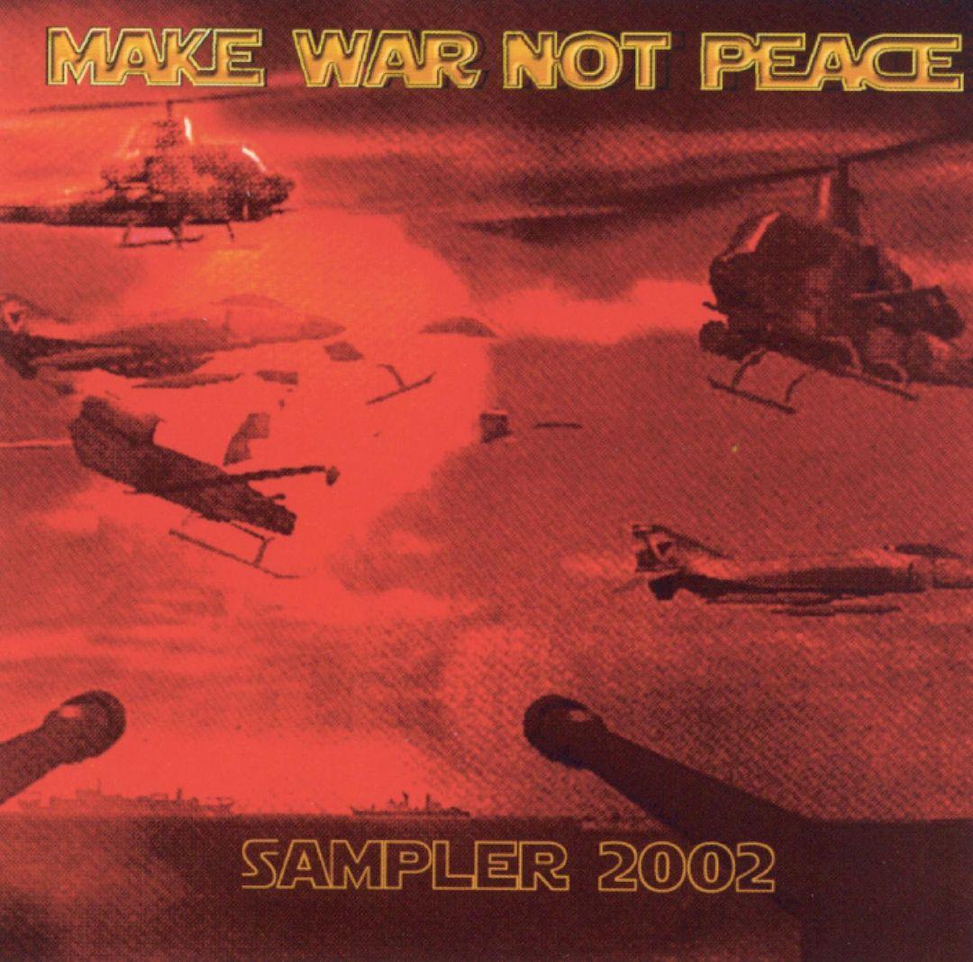 Make War Not Peace: Sampler 2002