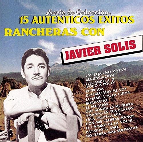 15 Autenticos Exitos Rancheras Con Javier Solis