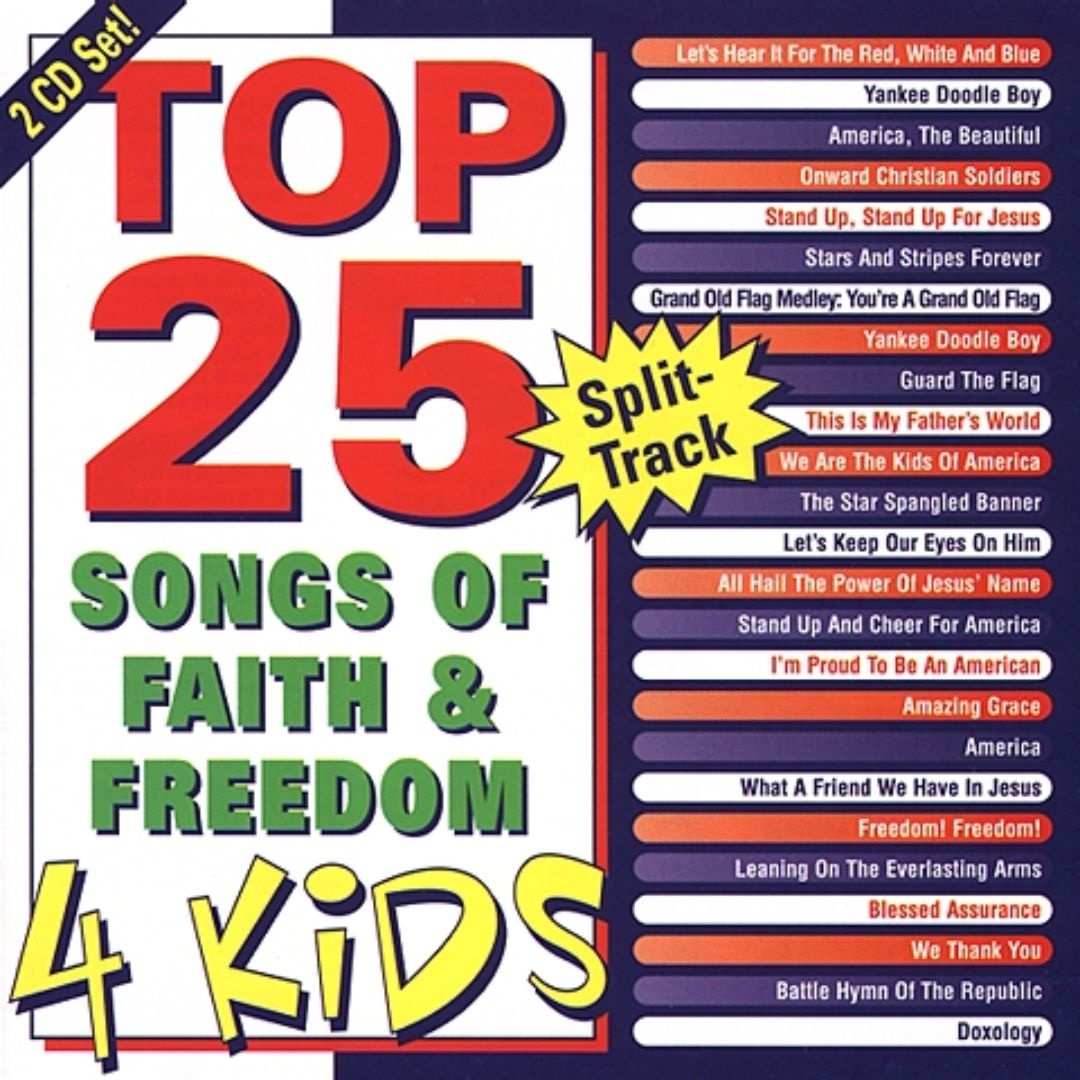 Top 25 Songs of Faith and Freedom for Kids