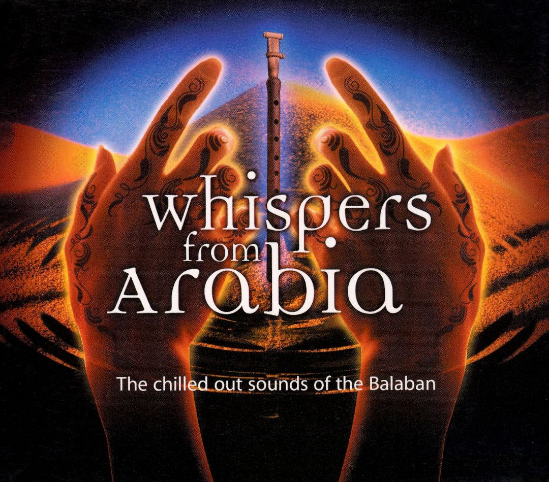 Whispers From Arabia: The Chilled Out Sounds Of