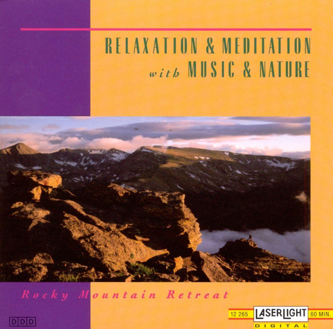 Relaxation & Meditation: Rocky Mountain Retreat