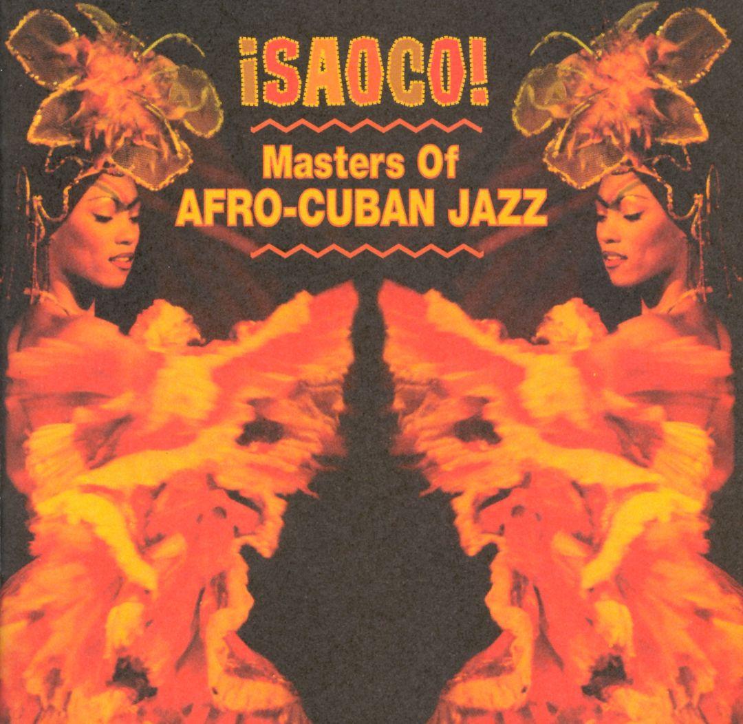 Saoco! Masters of Afro-Cuban Jazz