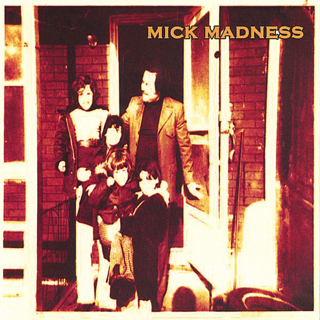 Mick Madness