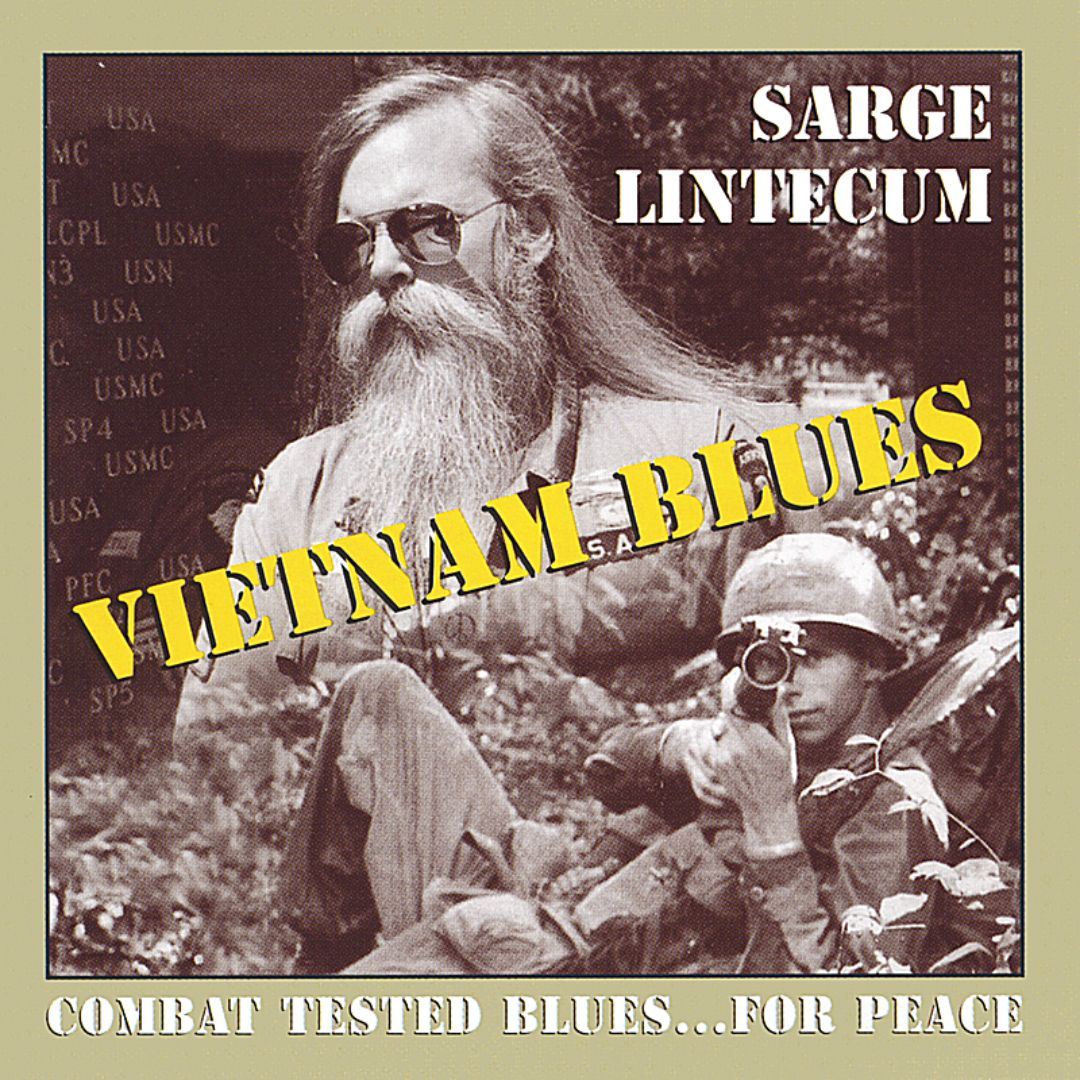 Vietnam Blues: Combat Tested Blues... for Peace