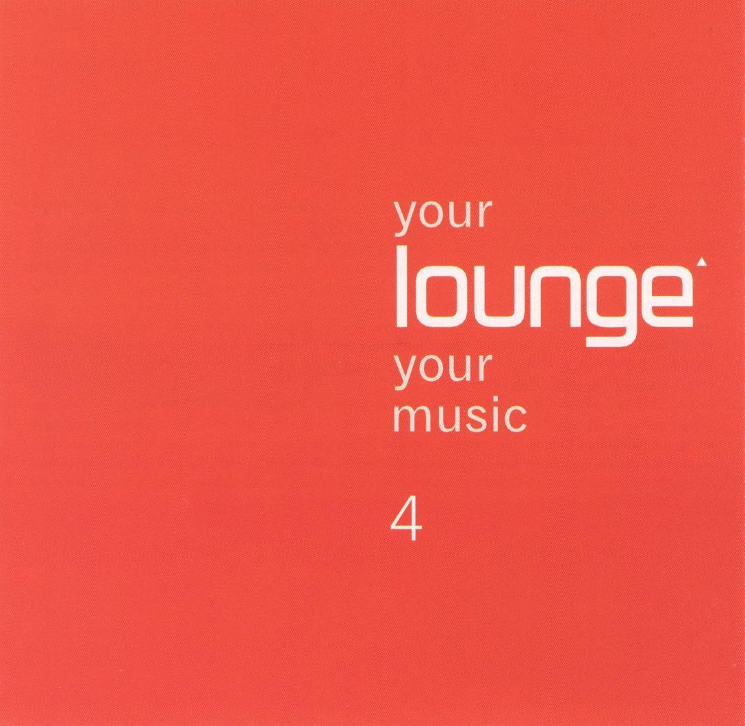 Your Lounge Your Music, Vol. 4