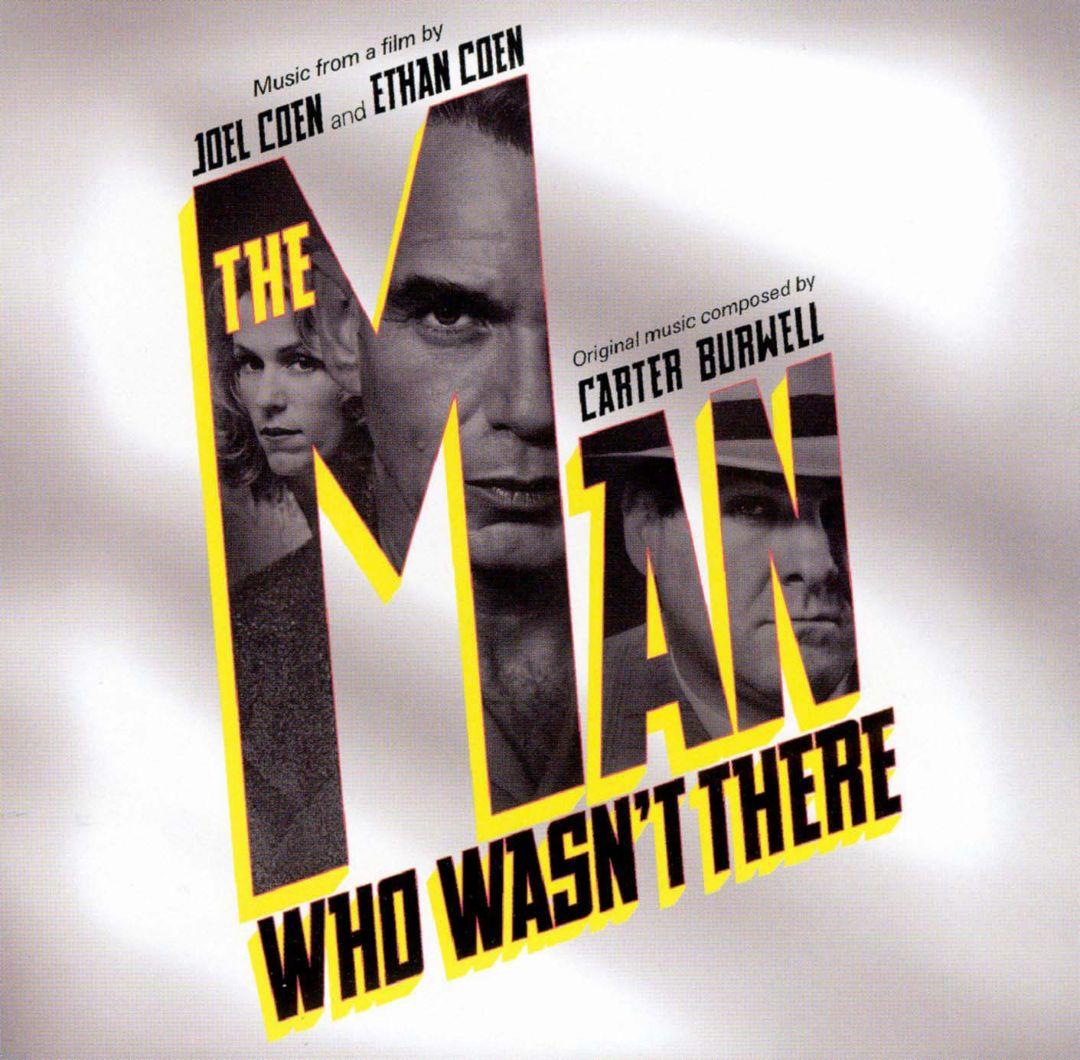 The Man Who Wasn't There [Original Score]