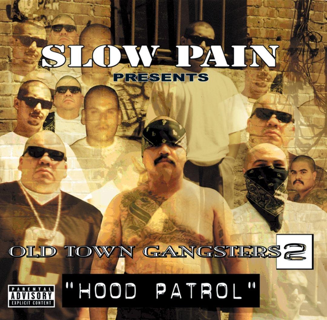 Slow Pain Presents: Hood Patrol