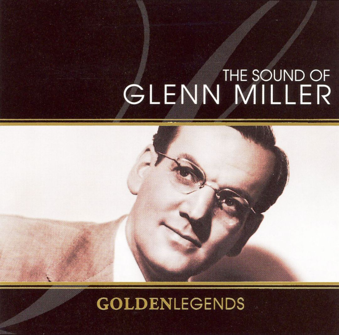 Golden Legends: The Sound of Glenn Miller