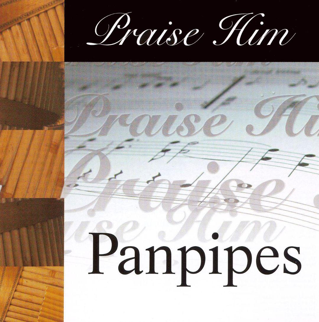 Praise Him: Panpipes