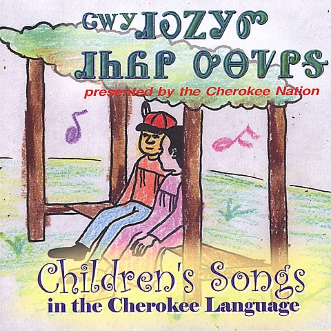 Children's Songs in the Cherokee Language