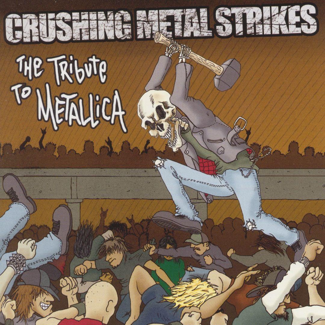 Crushing Metal Strikes: The Tribute to Metallica