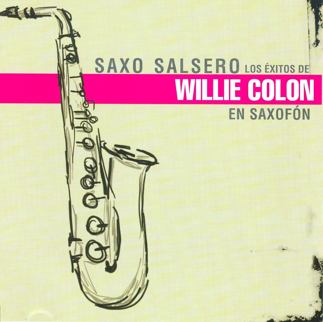 Saxo Salsero: Los Exitos de Willie Colon