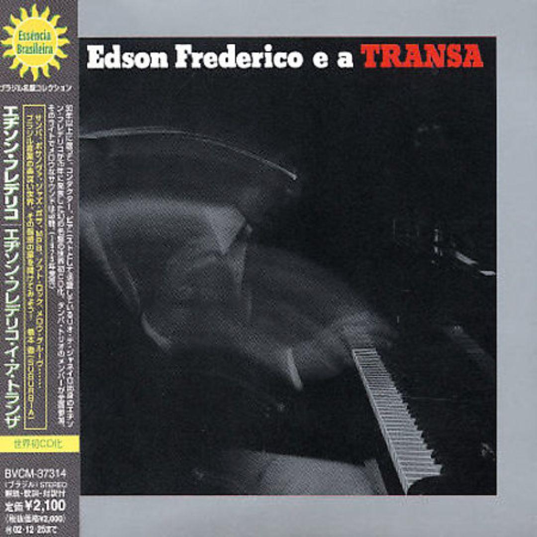 Edson Frederico E a Tranza