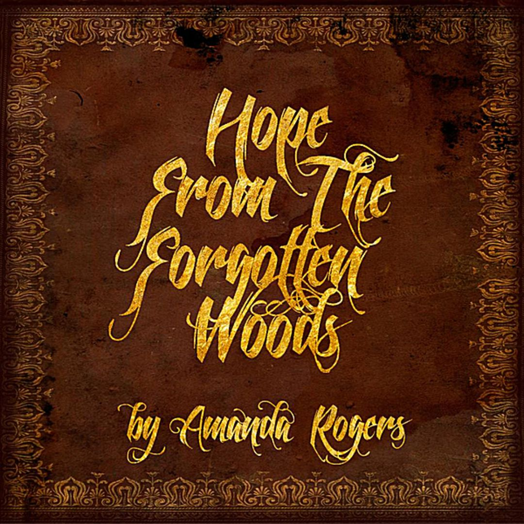 Hope from the Forgotten Woods